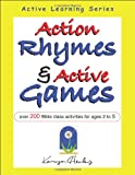 Action Rhymes and Active Games, Ralph Henley, 1933803029