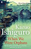 Front cover for the book When We Were Orphans by Kazuo Ishiguro