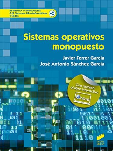 sistemas operativos Monopuesto: 57 (Informática y comunicaciones) por Ferrer García, Javier,Sánchez García, José Antonio