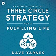 An Introduction to the Three Circle Strategy Audiobook by Dave Yarnes Narrated by William Crockett