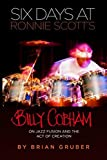 Six Days at Ronnie Scott s: Billy Cobham on Jazz Fusion and the Act of Creation