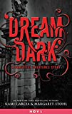 Dream Dark: A Beautiful Creatures Story (Dangerous Creatures)