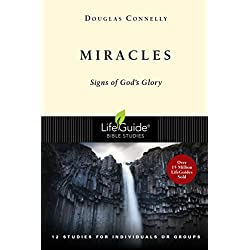 Miracles: Signs of God's Glory (LifeGuide Bible Studies)