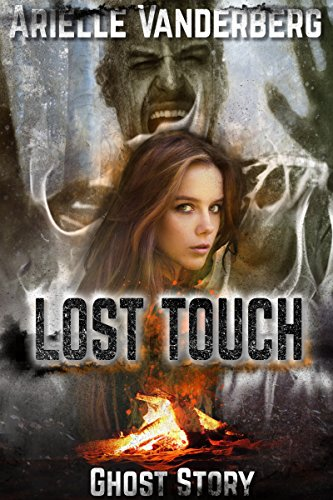 GHOST STORY: LOST TOUCH (Campfire Story - Priest Haunting - Troubled Girl - Rebellion - Anti-Prom Party - Lost Camping) Teen Romance Paranormal Short Story Folktale + Bonus by A New Free Life Books (Touch Wood compare prices)