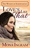 Love's Like That (The Women of Independence Book 4)