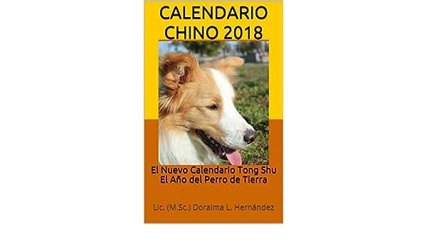 Calendario Chino 2018: El Nuevo Calendario Tong Shu El Año del Perro de Tierra (Spanish Edition) - Kindle edition by Doraima L. Hernández., ...