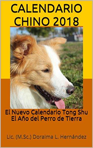 Calendario Chino 2018: El Nuevo Calendario Tong Shu El Año del Perro de Tierra (