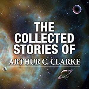 The Collected Stories of Arthur C. Clarke Hörbuch