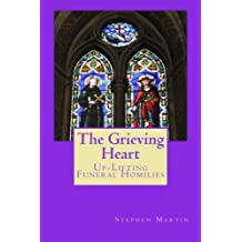 The Grieving Heart: Up-Lifting Funeral Homilies