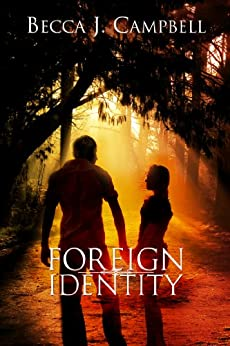 Foreign Identity: A Romantic Suspense Story by [Campbell, Becca J.]