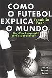 img - for Como o Futebol Explica o Mundo book / textbook / text book