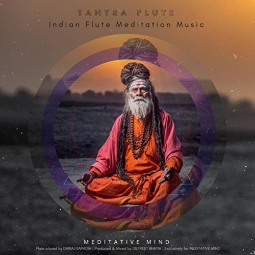 Indian Flute Songs - Tantra Flute (Indian Flute Meditation Music)