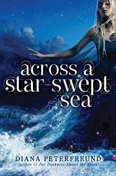 Across a Star-Swept Sea (For Darkness Shows the Stars Book 2) by [Peterfreund, Diana]