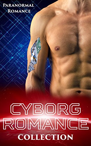 Cyborg Romance (Artificial Men, Enhanced Equipment Collection): Robots Androids Science Fiction (Cyborg Robot)