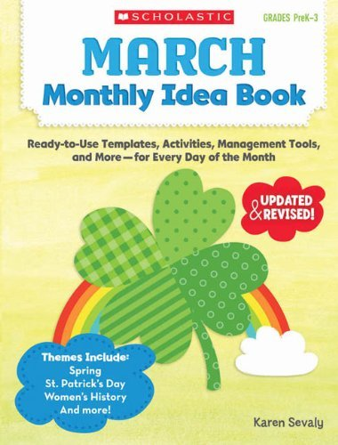 March Monthly Idea Book - By Karen Sevaly March Monthly Idea Book: Ready-to-Use Templates, Activities, Management Tools, and More - for Every (Workbook) [Paperback]