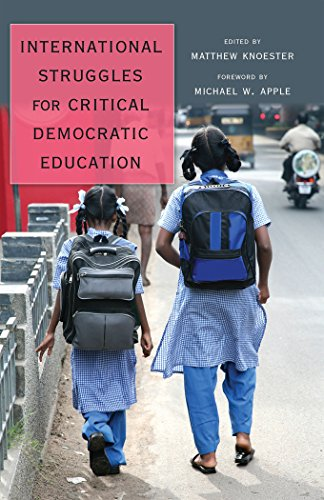 International Struggles for Critical Democratic Education: Foreword by Michael W. Apple (Counterpoints)