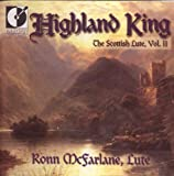 Highland King - The Scottish Lute, Vol. II