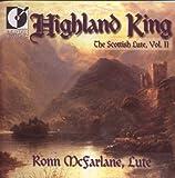 Highland King - The Scottish Lute, Vol. II