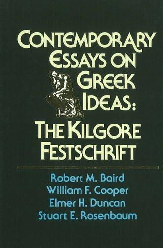 Contemporary Essays on Greek Ideas: The Kilgore Festschrift