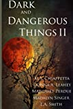 Dark and Dangerous Things II, Donna Leahey and M. A. Chiappetta, 1499597304