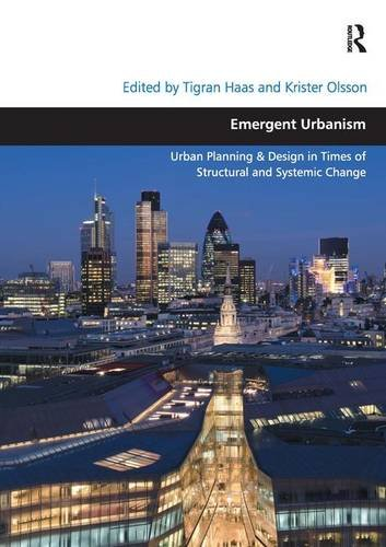 Emergent Urbanism: Urban Planning & Design in Times of Structural and Systemic Change (Design and the Built Environm