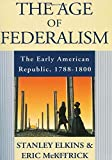 img - for The Age of Federalism book / textbook / text book
