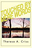 Touched by Mere Words, Theresa Criss, 0595314902