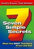 Seven Simple Secrets: What the Best Teachers Know and Do by Annette L. Breaux (Feb 21 2006)