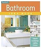 Bathroom Idea Book (Taunton's Idea Book Series)