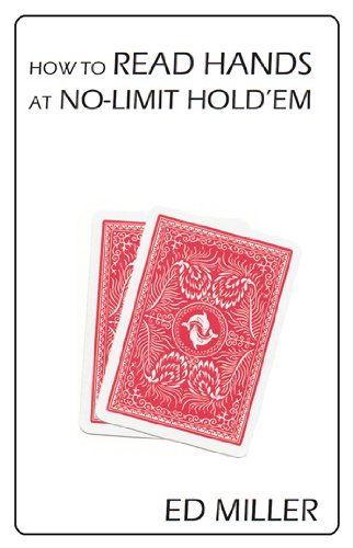 How To Read Hands At No-Limit Hold'em (Ed Miller Small Stakes No Limit Hold Em)