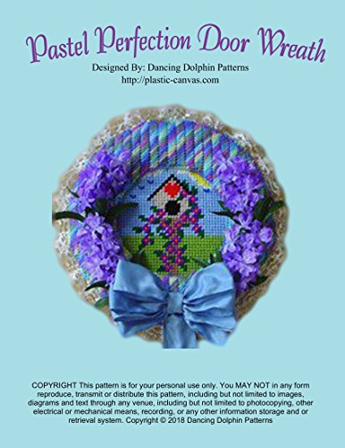 Pastel Perfection Door Wreath: Plastic Canvas Pattern (Wreath Needlepoint)