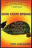 John Crow Speaks, Chet Alexander, 0974935948