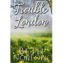 Trouble in London: A Pride and Prejudice Variation