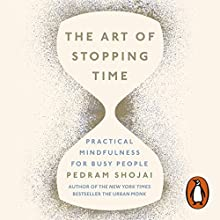 The Art of Stopping Time Audiobook by Pedram Shojai Narrated by John Sackville