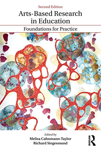 Arts-Based Research in Education: Foundations for Practice (Inquiry and Pedagogy Across Diverse Contexts)
