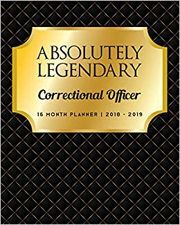Absolutely Legendary Correctional Officer: 16 Month Planner
