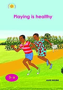 Playing Is Healthy by [Ngure, Jane]