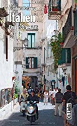 Italien - Ein Kompass durch das geliebte Chaos (Diese Buchreihe wurde ausgezeichnet mit dem ITB-Bookaward 2014)