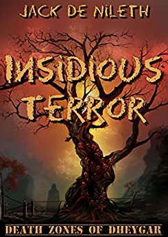Insidious Terror (Death Zones of Dheygar Book 2) by [de Nileth, Jack]