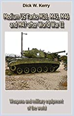 Medium US Tanks M26, M45, M46 and M47 after World War IIWeapons and military equipment of the worldThis book is devoted to the history of the creation of the legendary American M-series tanks. Here you can find out their technical characteris...
