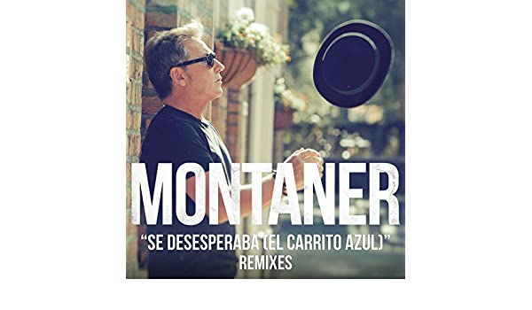 Se Desesperaba (El Carrito Azul) (Cesar Vilo Suono Remix) by Ricardo Montaner on Amazon Music - Amazon.com
