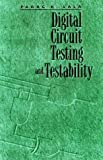 img - for Digital Circuit Testing and Testability (The Morgan Kaufmann Series in Computer Architecture and Design) by Parag K. Lala (1997-01-28) book / textbook / text book