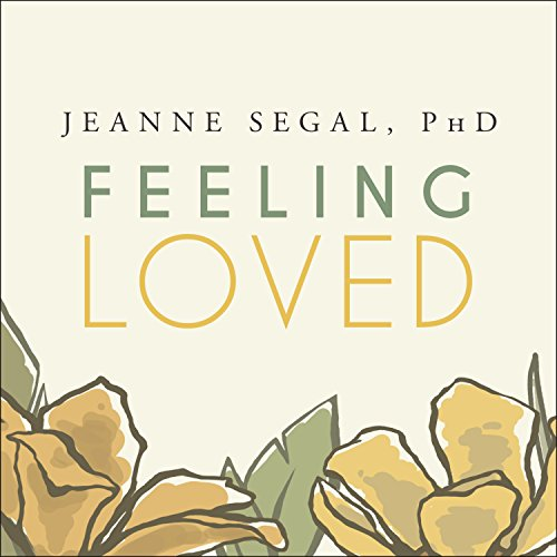 Feeling Loved: The Science of Nurturing Meaningful Connections and Building Lasting Happiness by Tantor Audio