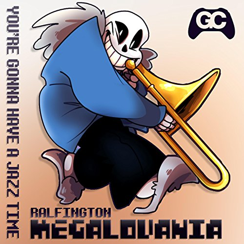 Megalovania (You're Gonna Have...
