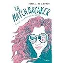 La Matchbreaker: El amor en los tiempos del swipe (Spanish Edition)