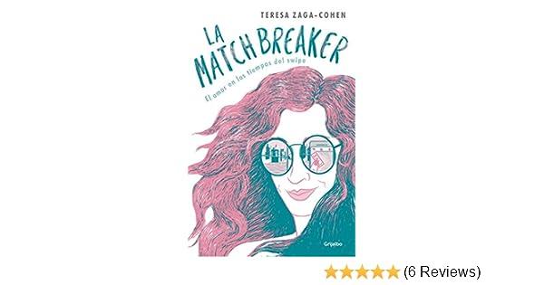 Amazon.com: La Matchbreaker: El amor en los tiempos del swipe (Spanish Edition) eBook: Teresa Zaga Cohen: Kindle Store