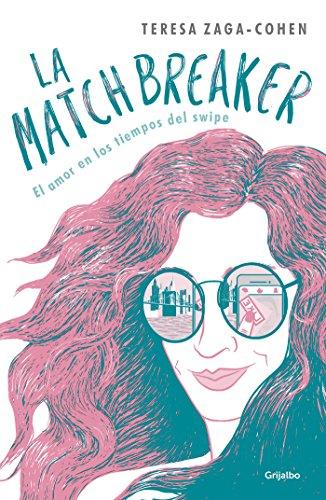 La Matchbreaker: El amor en los tiempos del swipe (Spanish Edition) by [