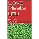 Love Meets you: part one