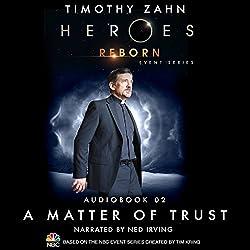A Matter of Trust (Heroes Reborn 2)