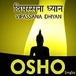 Vipassana Dhyan (Hindi) |  OSHO